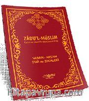 Zadu'l-Müslim (Kur'an ve Sünnette Müslümanın Azığı) <br /> Sabah-Akşam Dua Zikirleri
