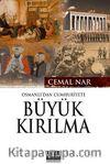 Osmanlı'dan Cumhutiyet'e Büyük Kırılma