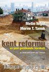 Kent Reformu ve Yeni Gecekondu Hareketi & Ve
