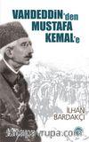 Vahdeddin'den Mustafa Kemal'e