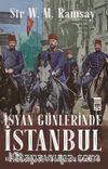İsyan Günlerinde İstanbul & Bir İngiliz Arkeoloğun Gözünden 31 Mart İsyanı