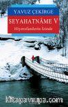 Seyahatname V & Hiyerofanilerin İzinde