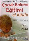 Hamilelikten Okul Öncesi Döneme Çocuk Bakımı El Eğitimi El Kitabı