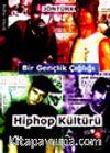 Bir Gençlik Çığlığı Hiphop Kültürü