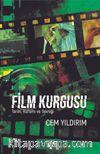 Film Kurgusu & Tarihi, Kuramı ve Tekniği
