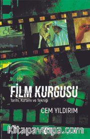Film Kurgusu <br /> Tarihi, Kuramı ve Tekniği