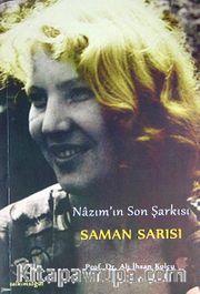 Nazım'ın Son Şarkısı Saman Sarısı