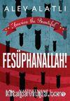 America the Beautiful - Fesüphanallah! & Nasihatname 1
