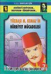 Yüzbaşı M.Kemal'in Hürriyet Mücadelesi -7