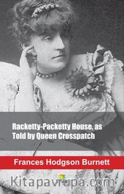 Racketty-Packetty House, as Told by Queen Crosspatch
