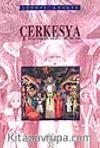 Çerkesya / Tarihi Etnografik Makaleler 1857-1862-1866
