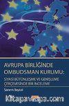Avrupa Birliğinde Ombudsman Kurumu: Siyasi Bütünleşme ve Genişleme Çerçevesinde Bir İnceleme