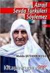 Azrail Sevda Türküleri Söylemez