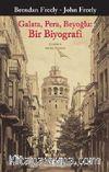 Galata, Pera, Beyoğlu: Bir Biyografi