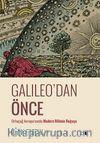 Galileo'dan Önce & Ortaçağ Avrupa'sında Modern Bilimin Doğuşu