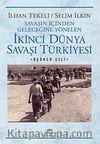 İkinci Dünya Savaşı Türkiye'si 3. Cilt & Savaşın İçinden Geleceğine Yönelen