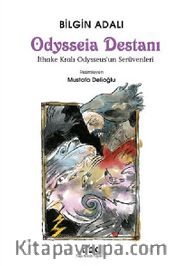 Odysseia Destanı - İthake Kralı Odysseus'un Serüvenleri