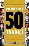 En Önemli 50 Tarihçi & Tarih Bilimine Yön Veren Düşünürler