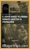 II.Dünya Savaşi Yillarinda Karagöz Gazetesi Ve Propaganda