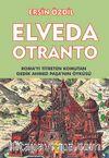Elveda Otranto & Roma'yı Titreten Komutan Gedik Ahmet Paşa'nın Öyküsü