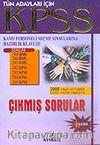 KPSS Hazırlık Kılavuzu / Çıkmış Sorular / 2006 Sınav Sistemine Göre Hazırlanmıştır
