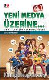 Yeni Medya Üzerine  Vol.2 & Yeni İletişim Teknolojileri