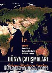 Dünya Çatışmaları Çatışma Bölgeleri ve Konuları Cilt 1