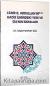 Cabir B. Abdullah'ın (r.a.) Hadis İlmindeki Yeri ve Şia'nın İddiaları