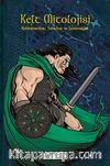 Kelt Mitolojisi & Kahramanlar, Tanrılar ve Canavarlar