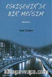 Eskişehir'de Bir Mevsim