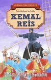Kemal Reis - Kahraman Türk Denizcileri