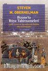 Bizans'ta Rüya Tabirnameleri & Giriş, Çeviri ve Yorumlarıyla Birlikte Altı Oneirokritika