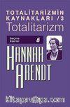 Totalitarizmin Kaynakları 3 / Totalitarizm