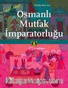 Osmanlı Mutfak İmparatorluğu