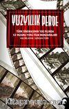 Yüzyıllık Perde & Türk Sinemasının 100.Yılında 53 Yazarlı Yerli Film Manzaraları