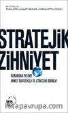 Stratejik Zihniyet & Kuramdan Eyleme Ahmet Davutoğlu ve Stratejik Derinlik