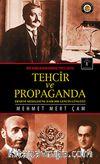 Tehcir ve Propaganda & Bir Asırlık Kan Davası (1915-2015)