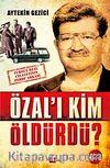 Özal'ı Kim Öldürdü?
