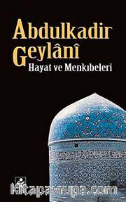 Abdulkadir Geylani Hayat ve Menkıbeleri