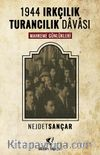 1944 Irkçılık Turancılık Davası Mahkeme Günlükleri